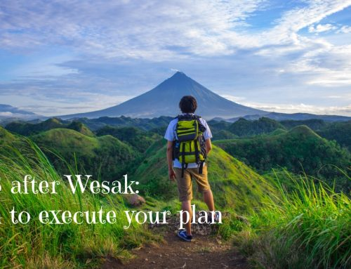 Day 3 after Wesak: Begin to execute your plan